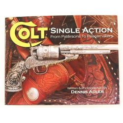 Colt Single Action From Patersons To Peacemakers