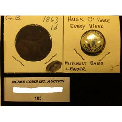 """Husk O'Hare Every Week"" Midwest Band Leader Pin-back; 1863 Great Britain Large Penny;  & (3) Differ"
