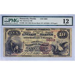 Pensacola, Florida. American NB. Fr. 490. 1882 $10 Brown Back. Charter 5603. PMG Fine 12.