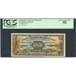 Guatemala, Banco de Guatemala, 1/2 quetzal, 12-8-1946, certified PCGS Choice About New 58.
