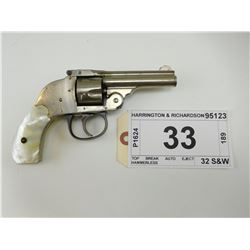 HARRINGTON & RICHARDSON , MODEL: TOP BREAK AUTO EJECT HAMMERLESS , CALIBER: 32 S&W