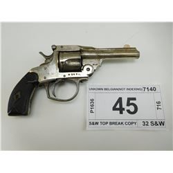 UNKNOWN BELGIAN , MODEL: S&W TOP BREAK COPY , CALIBER: 32 S&W