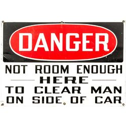 """Danger Not Enough Room"" Sign"