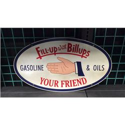 Fill-up With Billups Porcelain Sign Fill-up with Billups gasoline & oils Your  friend 28 in wide, 16