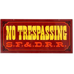 """No Trespassing S.F. & D.R.R."" Sign."