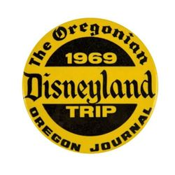 """The Oregonian"" Disneyland Trip Button."