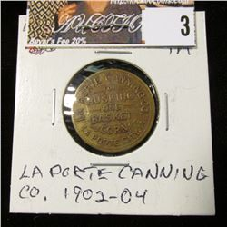 """""""La Porte Canning Co./For/Husking/One/Basket/Corn/La Porte City, Ia."""", """"Redeemable/At/La Porte/Canni"""