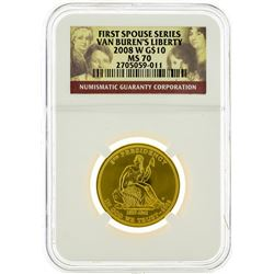 2008 W NGC MS70 $10 First Spouse Series Van Buren's Liberty Gold Coin