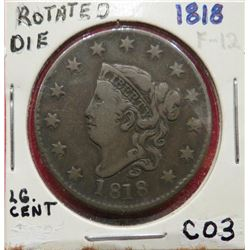 1818 Coronet Large Cent F12, Rotated die. $40-60