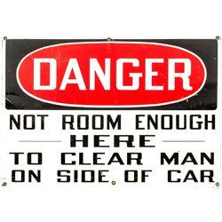 """Danger Not Enough Room"" Mining Sign"
