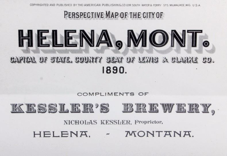 1890 Kessler Brewery Map of Helena Montana