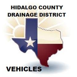 HIDALGO COUNTY DRAINAGE DISTRICT VEHICLES