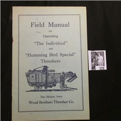 """""""Field Manual for Operating """"The Individual"""" and """"Humming Bird Special"""" Threshers Des Moines, Iowa W"""