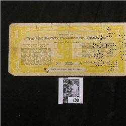 "May 27, 1933 Depression Scrip. One Dollar ""The Mason City Chamber of Commerce Mason City, Iowa"", wit"