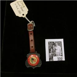 """Circa 1920 Watch Fob """"Dedicated for Loyalty to the Cause of Good Roads"""", comes with leather strap."""