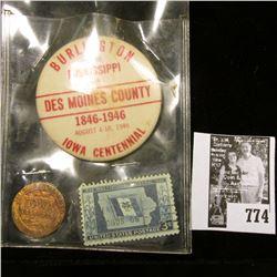 """Centennial Celebration/Iowa/1846-1946/Iowa"" brass, uniface medal; Celluloid pin-back ""Burlington/on"
