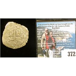 """1715 """"La Capitana"""" Silver Eight Reales from the ancient Shipwreck."""
