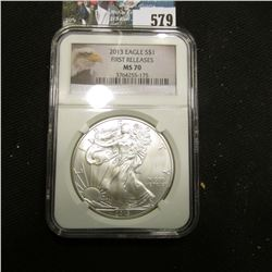 """2013 American Eagle NGC slabbed """"First Releases MS 70"""" Silver Dollar .999 fine Silver One Ounce."""
