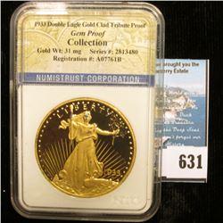 "Slabbed Numistrust Corporation ""1933 Double Eagle Gold Clad Tribute Proof Gem Proof Collection"", wei"