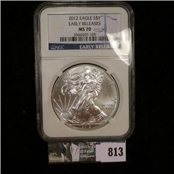 2012 American Eagle NGC slabbed  First Releases MS 70  Silver Dollar .999 fine Silver One Ounce.