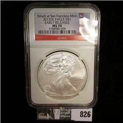 "2013(S) NGC slabbed American Eagle .999 Fine One Ounce Silver Dollar ""Struck at San Francisco Mint E"