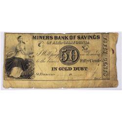 California. San Francisco, Alta-California. Miners Bank of Savings 50C Fractional Note. VG.