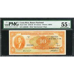 San Jose, Costa Rica, Banco Nacional, 10 colones, 16-10-1946, certified PMG AU 55 EPQ.
