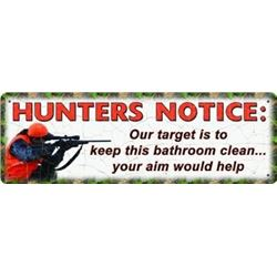 """10.5""""x3.5"""" TIN """"HUNTERS NOTICE: OUR TARGET.."""" SIGN"""