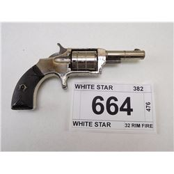 WHITE STAR , MODEL: WHITE STAR , CALIBER: 32 RIM FIRE