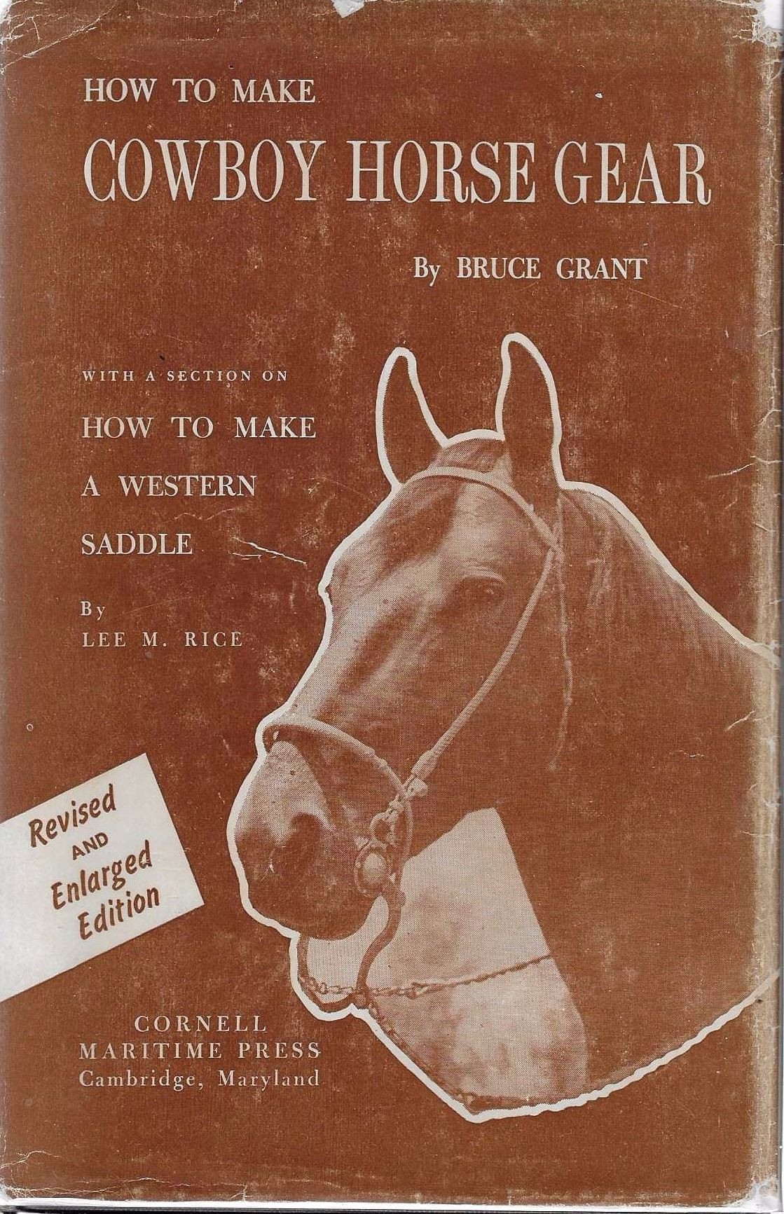 2 Books How To Make Cowboy Horse Gear Bruce Grant Cornell Maritime Press 1956 Illust Revised