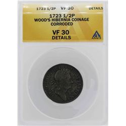 1723 Wood's Hibernia 1/2 Penny Coin ANACS VF30 Details