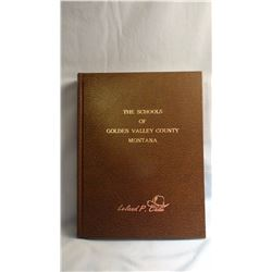 SCHOOLS OF GOLDEN VALLEY COUNTY MT. 1ST OF 125 copies signed,                  self Pub 1997