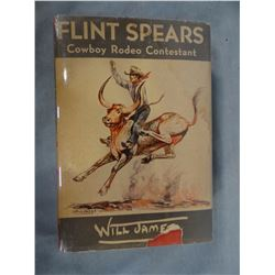 """James, Will, Flint Spears, 2nd printing of 1st ed., dj, owned, signed and """"branded"""" by Montie Montan"""