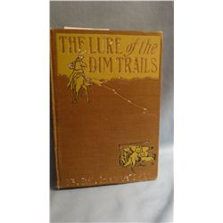 Bower, B. M., THE LURE OF THE DIM TRAILS, 1st, G/, signed by author, Russell illus, Dillingham, 1907