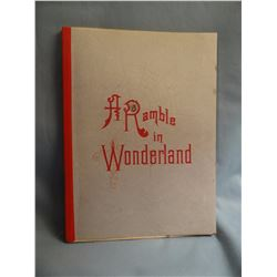 Guptill, Albert B, A RAMBLE IN WONDERLAND,1st, map and cover are facsimile, rest is authentic. North