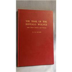 Ocain, E H , THE TRAIL OF THE BUFFALO WOLVES, VG/ 1st, Seward & Flood, Calif.1952