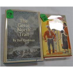 2 books by Cushman, Dan, THE GREAT NORTH TRAIL, 1st, VG/VG, dj,,1966 and STAY AWAY JOE, 1st,