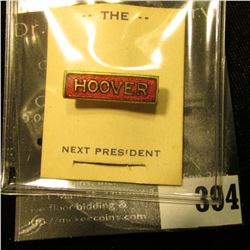 """""""Hoover"""" Pin-back Red Enamel with gold lettering, bar type pin with original paper """"The Next Preside"""