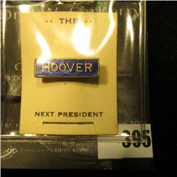"""""""Hoover"""" Pin-back Black Enamel with gold lettering, bar type pin with original paper """"The Next Presi"""