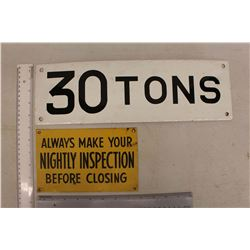 30 Tons Porcelain Sign & 'Always Make Your Nightly Inspection Before Closing' Sign