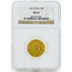 1915 Cuba 5 Pesos Gold Coin NGC MS62