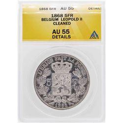 1868 Belgium 5 Frances Leopold II Silver Coin ANACS AU55 Details