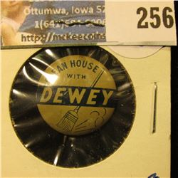 """""""CLEAN HOUSE WITH DEWEY"""" POLITICAL PINBACK"""