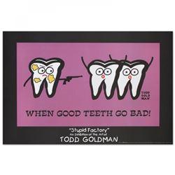 "Todd Goldman ""When Good Teeth Go Bad"" Fine Art 24x36 Litho Poster"