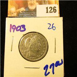 1903 Barber Type Silver Quarter Dollar. F+