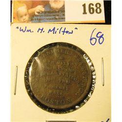 HARD TIMES TOKEN WM. H. MILTON & COMPANY MERCHANT TAILORS BOSTON. ,MASSACHUSSETTES… THIS TOKEN IS UN