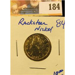 1883 RACKETEER'S NICKEL.. THE 1883 V NICKEL WITH NO CENTS WAS PAINTED GOLD AND PASSED OFF AS A FIVE
