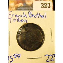 FRENCH BROTHEL TOKEN . THIS IS A SLICK ONE OF A KIND PIECE