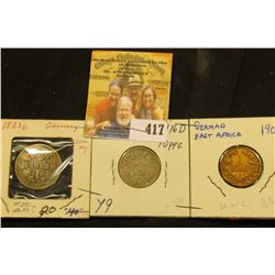 1908J German East Africa One Heller, Unc; 1916 D German 10 Pfennig EF; & 1883D Germany Silver One Ma