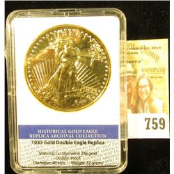 Historical Gold Eagle Replica Archival Collection 1933 Gold Double Eagle Replica in slabbed holder.